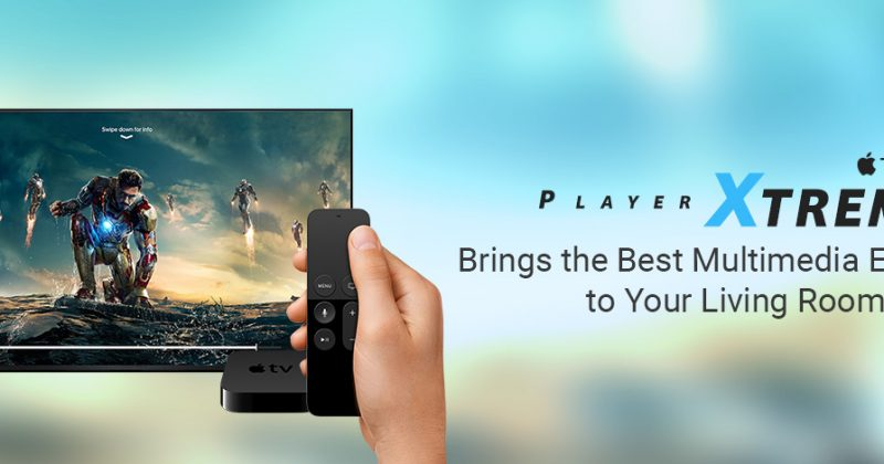 PlayerXtreme Apple TV app is a powerful streaming multimedia center for your living room!